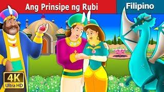 Ang Prinsipe ng Rubi | Kwentong Pambata | Filipino Fairy Tales