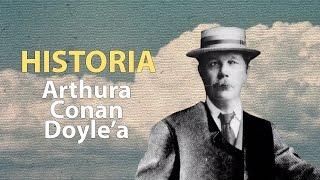 Arthur Conan Doyle - Sherlock, spirytyzm i trudna przyjaźń  | Ale Historia odc. 165
