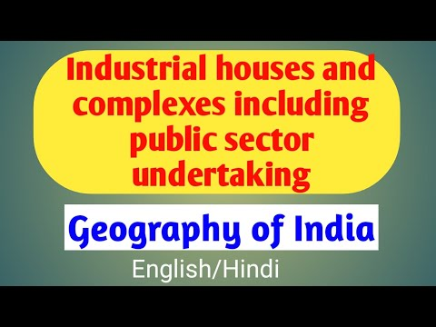 Industrial houses and complexes including public sector undertakings | Industry | geography of India
