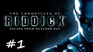 Chronicles of Riddick: Escape from Butcher Bay Walkthrough and Gameplay - PC Pt1