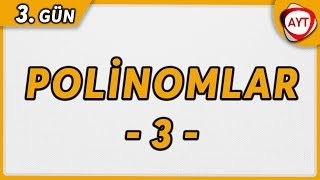 3.Gün Polinomlar 3  65 Günde AYT Matematik Kampı aytmatematik