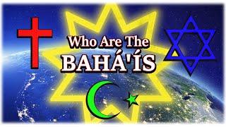 Who are the Bahá'ís? The Forgotten 4th Abrahamic Faith