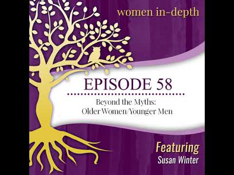 Episode 58: Beyond the Myths: Older Women/Younger Men with Susan Winter