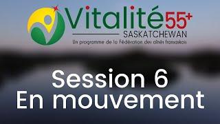 Session 6 - En Mouvement | Vitalité 55+ Saskatchewan