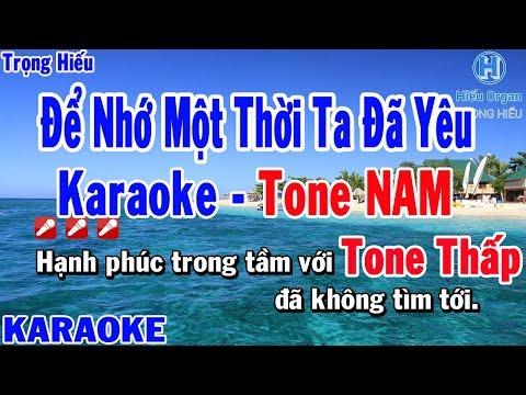 Karaoke Để Nhớ Một Thời Ta Đã Yêu | Tone Nam Thấp | Bằng Kiều | để nhớ một thời ta đã yêu beat nam