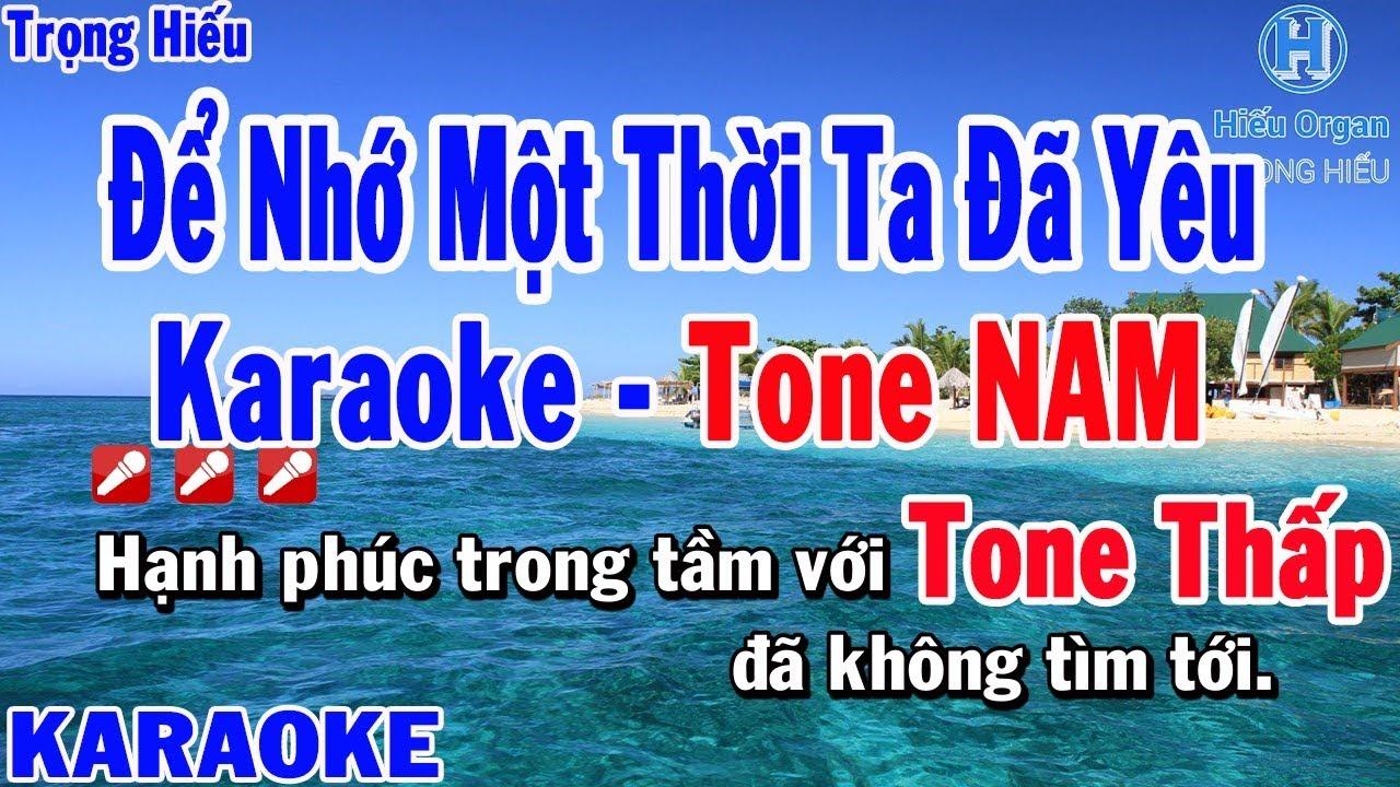 Karaoke Để Nhớ Một Thời Ta Đã Yêu Tone Nam Thấp | Karaoke Trọng Hiếu
