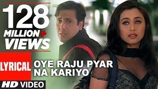 Download Oye Raju Pyar Na Kariyo Lyrical  || Hadh Kar Di Aapne || Govinda, Rani Mukherjee MP3 song and Music Video