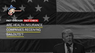 Fact Check: President Trump's claim of Obamacare 'bailouts' for insurance companies
