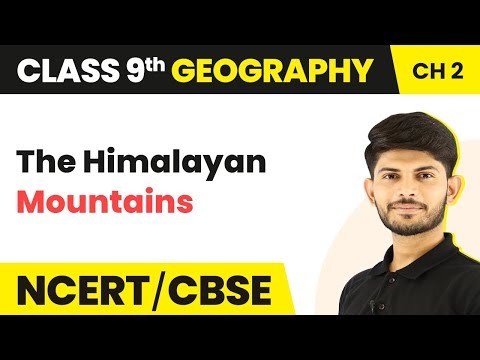 The Himalayan Mountains | Physical Features of India | Geography | Class 9 | Magnet Brains