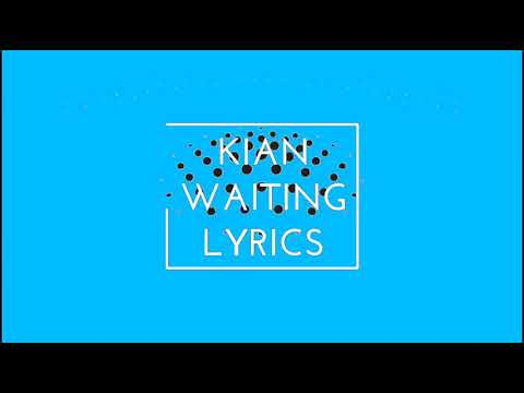 Kian - Waitings lyrics
