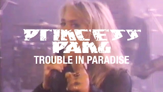 Princess Pang – Trouble in Paradise (OFFICIAL VIDEO)
