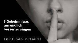 Besser singen lernen - 3 Erfolgsgeheimnisse