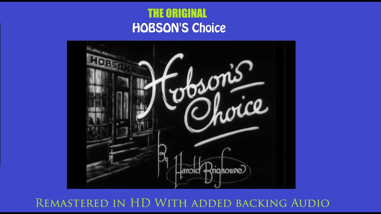 Download The original 1920s Hobson's Choice, Remastered.