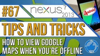 Nexus 7 2013 Tips and Tricks #67: How to Download Google Maps