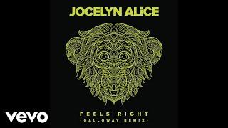 Jocelyn Alice - Feels Right (Galloway Remix) [Audio]