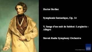 Hector Berlioz, Symphonie fantastique, Op. 14, V. Songe d