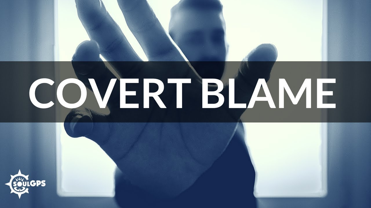 Word Manipulations of a Narcissist #2: Covert Blaming