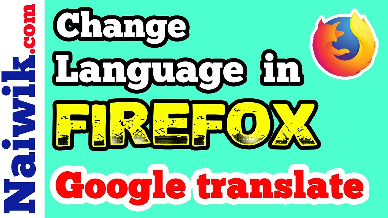 How to change any Language in Mozilla Firefox browser | Google Translate