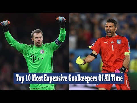 Top 10 Most Expensive Goalkeepers Of All Time | You May Watch
