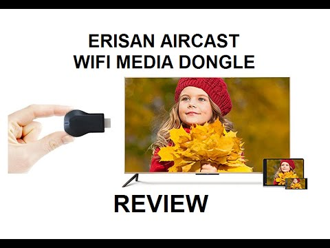 Erisan Aircast WiFi / HDMI Streaming Media Dongle - REVIEW