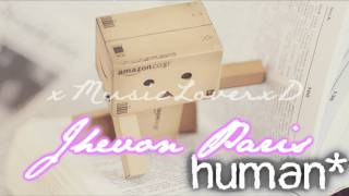 Human♥ {Jhevon Paris} w/ lyrics & song download