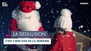 L'idée fixe: La désillusion - Bonsoir! du 15/12– CANAL+