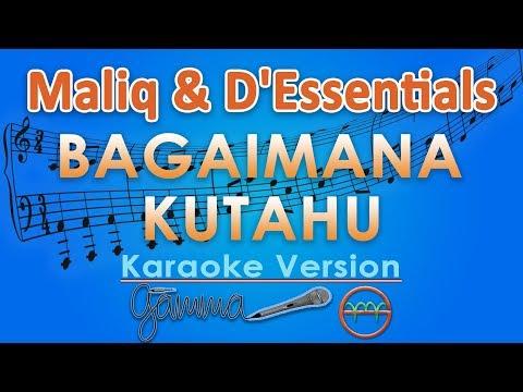 Maliq & D'Essentials - Bagaimana Kutahu (Karaoke Lirik Tanpa Vokal) by GMusic