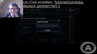 LoL Club erstellen:Tutorial/Quicktipp deutsch/ german Part 1