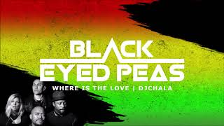 Gambar cover The Black Eyed Peas - Where Is The Love ✘ Reggae Dj Chala Remix