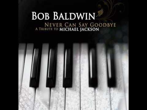 Bob Baldwin - The Girl Is Mine