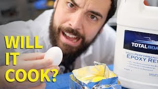 Can Epoxy Cook an Egg?