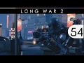 Let's Play Long War 2 - [Commander Difficulty] - Part 54 - Why You Reload?!