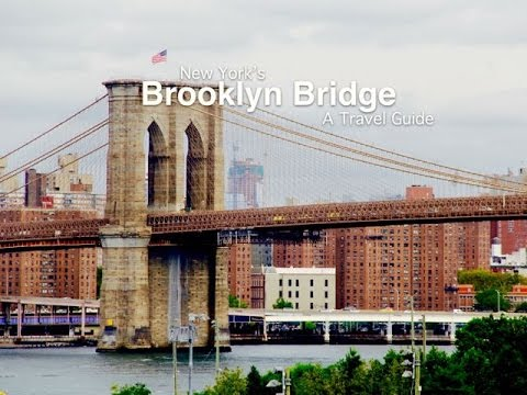 Brooklyn Bridge: A New York City Travel Guide