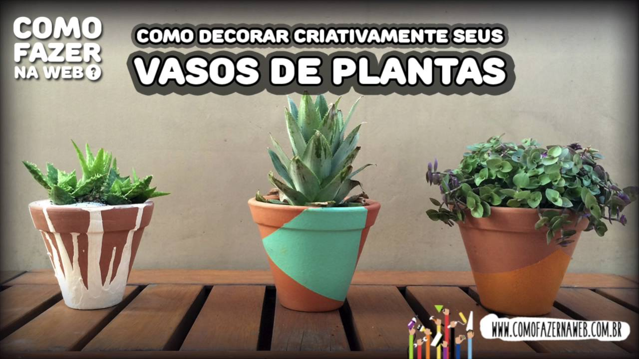 Como decorar criativamente seus vasos de plantas youtube - Plantas para decorar ...