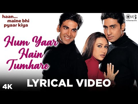 Hum Yaar Hain Tumhare Lyrical - Haan Maine Bhi Pyaar Kiya | Akshay, Karisma, Abhishek | Alka, Udit