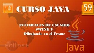 Curso Java  Aplicaciones gráficas. Swing V. Dibujando en el Frame. Vídeo 59