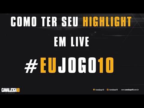 Como Ter Seu Highlight Em Live #EuJogo10