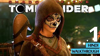"""SHADOW OF THE TOMB RAIDER (Hindi) Part 1 """"Day Of The Dead"""" (PS4 Pro Gameplay)"""