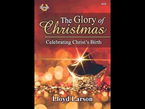 The Glory of Christmas (SATB) - Lloyd Larson