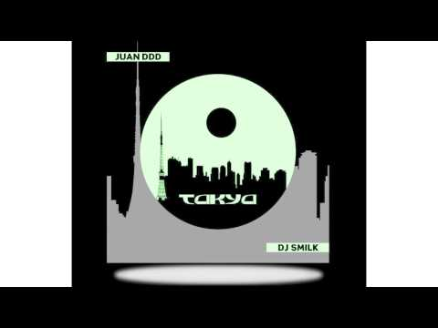 Juan ddd vs Dj Smilk - Tokyo (original mix)
