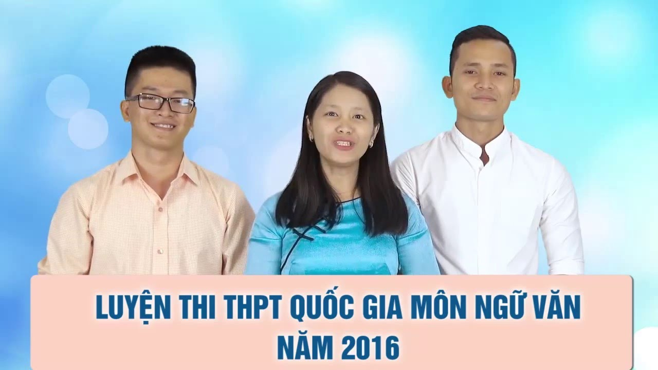 Luyện thi THPT Quốc Gia môn Ngữ Văn năm 2016