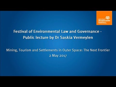 Dr Saskia Vermeylen - Mining, Tourism and Settlements in Outer Space