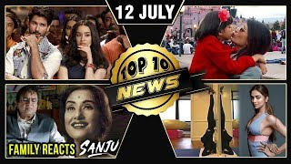 Sanjay's Family Reacts On Sanju, Deepika Goes Upside Down, Aishwarya's Paris Diaries | Top 10 News