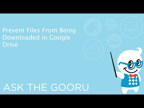 Prevent Files From Being Downloaded in Google Drive