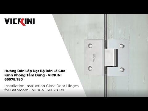 Phòng tắm kính - Hướng dẫn lắp đặt Bộ bản lề cửa kính phòng tắm đứng VICKINI 66078.180  l VICKINI Vietnam