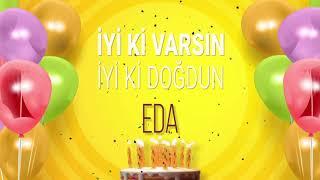 İyi ki doğdun EDA- İsme Özel Doğum Günü Şarkısı (FULL VERSİYON)