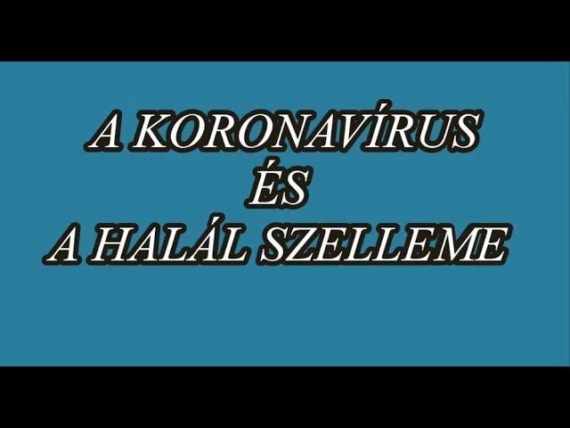 A KORONAVÍRUS ÉS A HALÁL SZELLEME