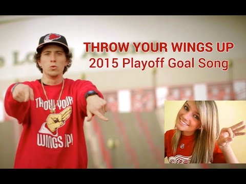 Throw Your Wings Up! (2015 Detroit Red Wings Playoff Goal Song)