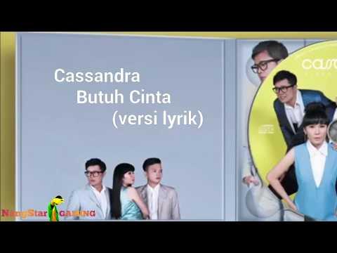 Cassandra-Butuh Cinta || New musik full lyrik