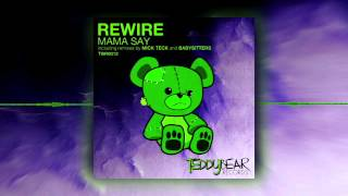 REWIRE - Mama Say (Original Mix)